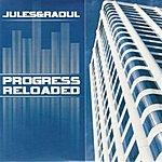 Jules & Raoul Progress Reloaded