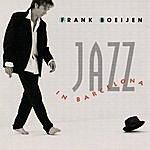 Frank Boeijen Jazz In Barcelona