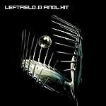 Leftfield A Final Hit: The Best Of Leftfield