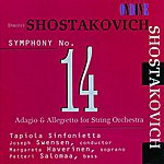 Tapiola Sinfonietta Shostakovich: Symphony No. 14/Adagio & Allegretto