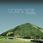Wolfmother Back Round (Single)