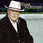 Roger Whittaker Moments In My Life