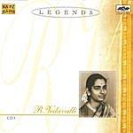 R. Vedavalli Legends - R. Vedavalli - Vocal - Vol. 1