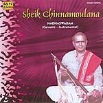 Sheik Chinnamoulana Sheik Chinnamoulana - Nadhaswaram (Venka)