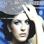 Lil's Daughter Twist In My Sobriety