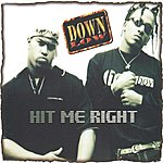 Down Low Hit Me Right