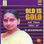 P. Madhuri P.Madhuri: All Time Hits
