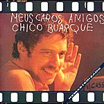 Chico Buarque Meus Caros Amigos