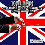 Josef Krips Joseph Kripps And The London Symphony Orchestra: The Greatest Classics On Earth