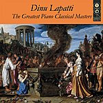 Dinu Lipatti Dinu Lipatti:the Greatest Piano Classical Masters