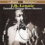J.B. Lenoir Essential Chicago Blues Masters