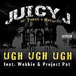 Juicy J Ugh Ugh Ugh (Parental Advisory)