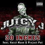 Juicy J 30 Inches (Parental Advisory)