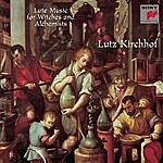 Lutz Kirchhof Lute Music For Witches And Alchemists