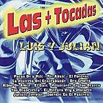 Luis Y Julian Las + Tocadas