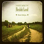 Drew Nelson Dusty Road To Beulah Land