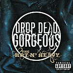 Drop Dead, Gorgeous The Hot N' Heavy (Parental Advisory)
