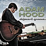 Adam Hood Different Groove (Deluxe Edition)