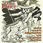 John Fahey Death Chants, Breakdowns And Military Waltzes (Remastered)