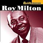 Roy Milton Specialty Profiles: Roy Milton