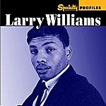 Larry Williams Specialty Profiles: Larry Williams
