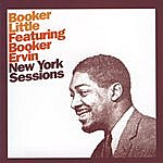 Booker Little The New York Sessions Featuring Booker Ervin