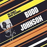 Budd Johnson The Stanley Dance Sessions