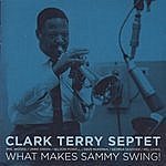 Clark Terry What Makes Sammy Swing!