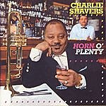 Charlie Shavers Horn O' Plenty