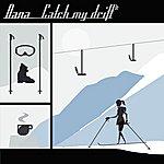 Dana Catch My Drift