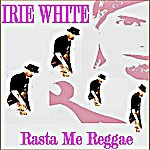 Irie White Rasta Me Reggae