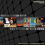 Discouraged Ones The Spirit Of Tech Funk EP