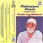 Radha Jayalakshmi Sri Papanasam Sivan's Compositions