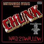 Chunk Hard 2 Swallow