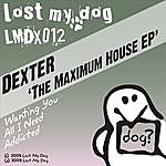 Dexter The Maximum House EP