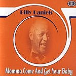 Billy Daniels Momma Come And Get Your Baby