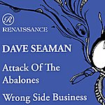 Dave Seaman Attack Of The Abalones/Wrong Side Business