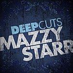 Mazzy Star Deep Cuts: Mazzy Star