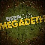 Megadeth Deep Cuts: Megadeth