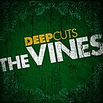 The Vines Deep Cuts: The Vines