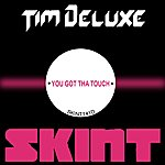 Tim Deluxe You Got Tha Touch (6-Track Maxi-Single)