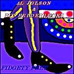 Al Jolson Fidgety Feet (Digitally Re-Mastered Live / Radio Recordings)