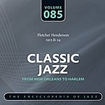 Fletcher Henderson & His Orchestra Classic Jazz - The World's Greatest Jazz Collection 1917-1932: Vol. 85