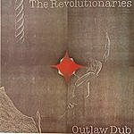 The Revolutionaries The Evolution Of Dub, Vol. 3: The Descent Of Version - Outlaw Dub