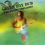 The Revolutionaries The Evolution Of Dub, Vol. 3: The Descent Of Version - Green Bay Dub