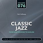 Cab Calloway & His Orchestra Classic Jazz - The World's Greatest Jazz Collection 1917-1932: Vol. 76
