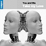 You & Me Take My Love