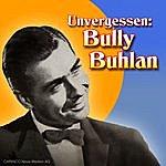 Bully Buhlan Unvergessen, Vol.1