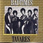Tavares Bad Times - Tavares Live