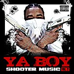 Ya Boy Shooter Music Vol. 2 (Parental Advisory)